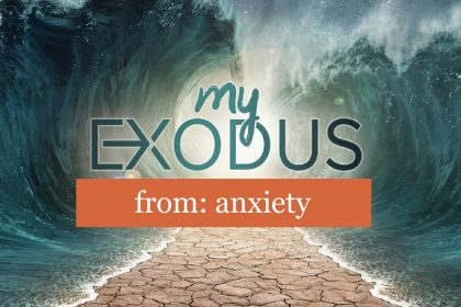 MY EXODUS FROM ANXIETY