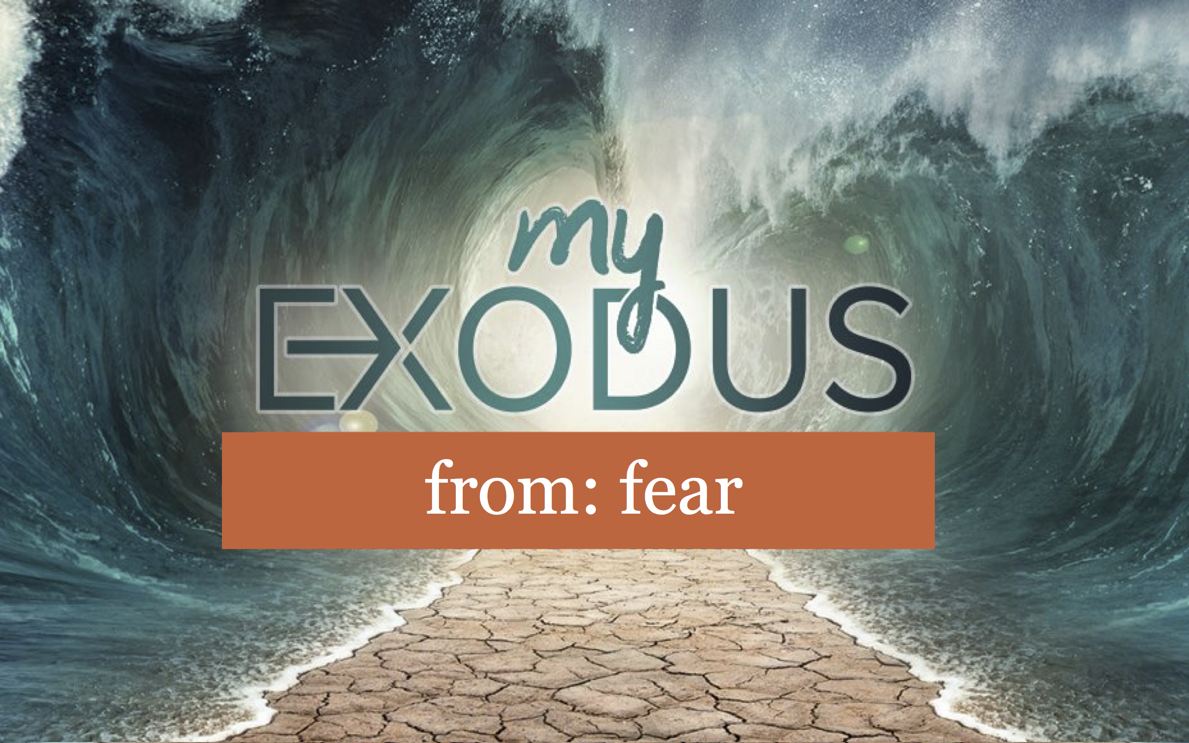 MY EXODUS FROM FEAR